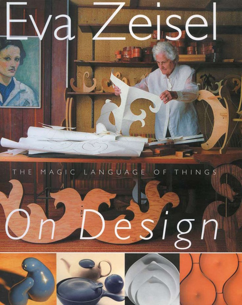 Eva Zeisel On Design: The Magic Language of Things by The Overlook Press