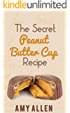 The Secret Peanut Butter Cup Recipe - Easy, Fast, and Gluten-Free! (English Edition)