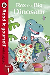 Rex the Big Dinosaur - Read it yourself with Ladybird: Level 1 Kindle Edition