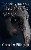 The Silver Mask: The Vasini Chronicles I