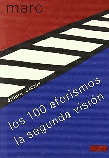 Los cien aforismos : la segunda visión