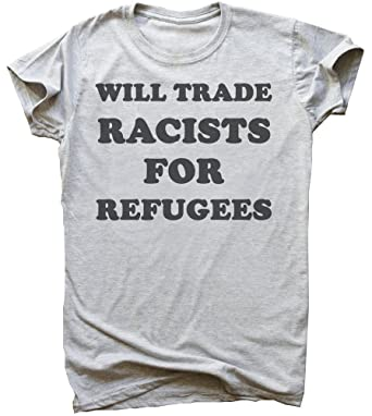aabad273e idcommerce Will Trade Racists for Refugees Men's T-Shirt: Amazon.co ...