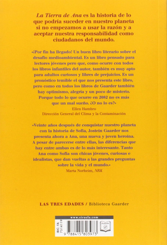 La Tierra de Ana: Una fábula sobre el medioambiente y el clima de nuestro  planeta Las Tres Edades / Biblioteca Gaarder: Amazon.es: Jostein Gaarder,  ...