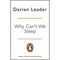 Why Can't We Sleep?: Understanding our sleeping and sleepless minds (English Edition)