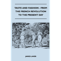 Taste and Fashion - From the French Revolution to the Present Day (English Edition)