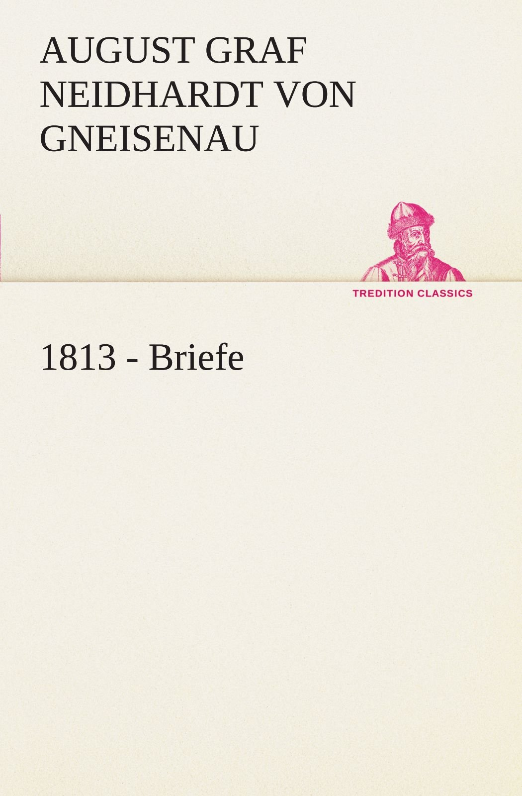 1813 - Briefe (TREDITION CLASSICS) (German Edition) pdf