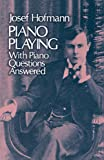 Piano Playing With Piano Questions Answered (Dover Books on Music)