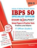 Wiley's Institute of Banking Personnel Selection Specialist Officer (IBPS SO) IT Officer (Scale-I) Exam Goalpost, Solved Papers & Practice Tests, 2018: Prelims and Mains