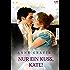 Nur einen Kuss, Kate! (Historical)