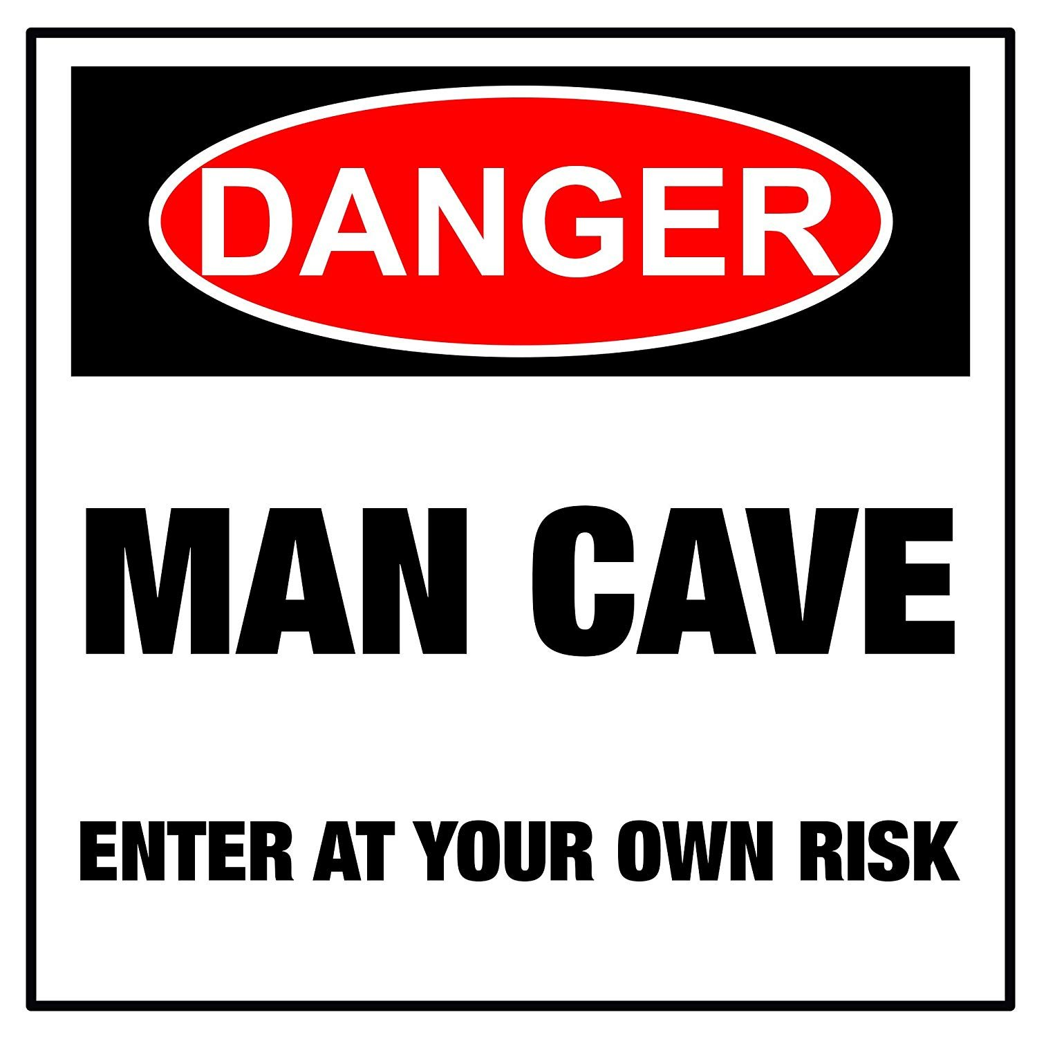 Laminated Funny Sign Enter at Your Own Risk Man Cave Warning