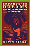 Endangered Dreams: The Great Depression in California (Americans and the California Dream)