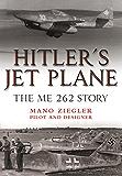 Hitler's Jet Plane: The ME 262 Story