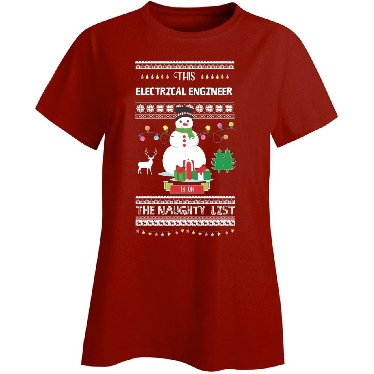 We Add Up This Electrical Engineer is On The Naughty List Snowman Christmas - Ladies T-Shirt