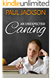 An Unexpected Caning: three schoolgirl spanking tales