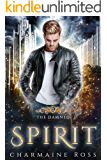 Spirit: a Paranormal Ghost Romance: Damned Series Book 2
