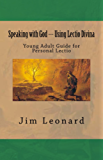 Speaking with God --- Using Lectio Divina: Young Adult Guide for Personal Lectio (English Edition)