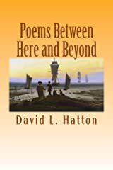Poems Between Here and Beyond Kindle Edition