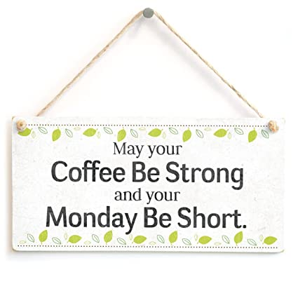 Amazoncom Meijiafei May Your Coffee Be Strong And Your Monday Be