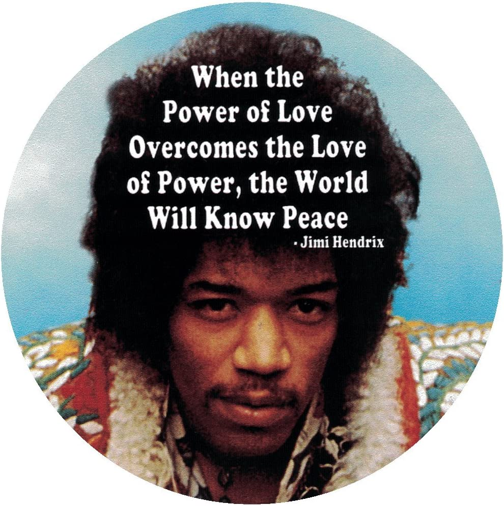 """When The Power of Love Overcomes The Love of Power, The World Will Know Peace - Jimi Hendrix - Small Bumper Sticker or Laptop Decal (3.25"""" Circular)"""