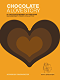 Chocolate: A Love Story: 65 Chocolate Dessert Recipes from Max Brenner's Private Collection (English Edition)