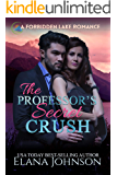 The Professor's Secret Crush: A Sweet Romantic Suspense (Forbidden Lake Romance Book 1)