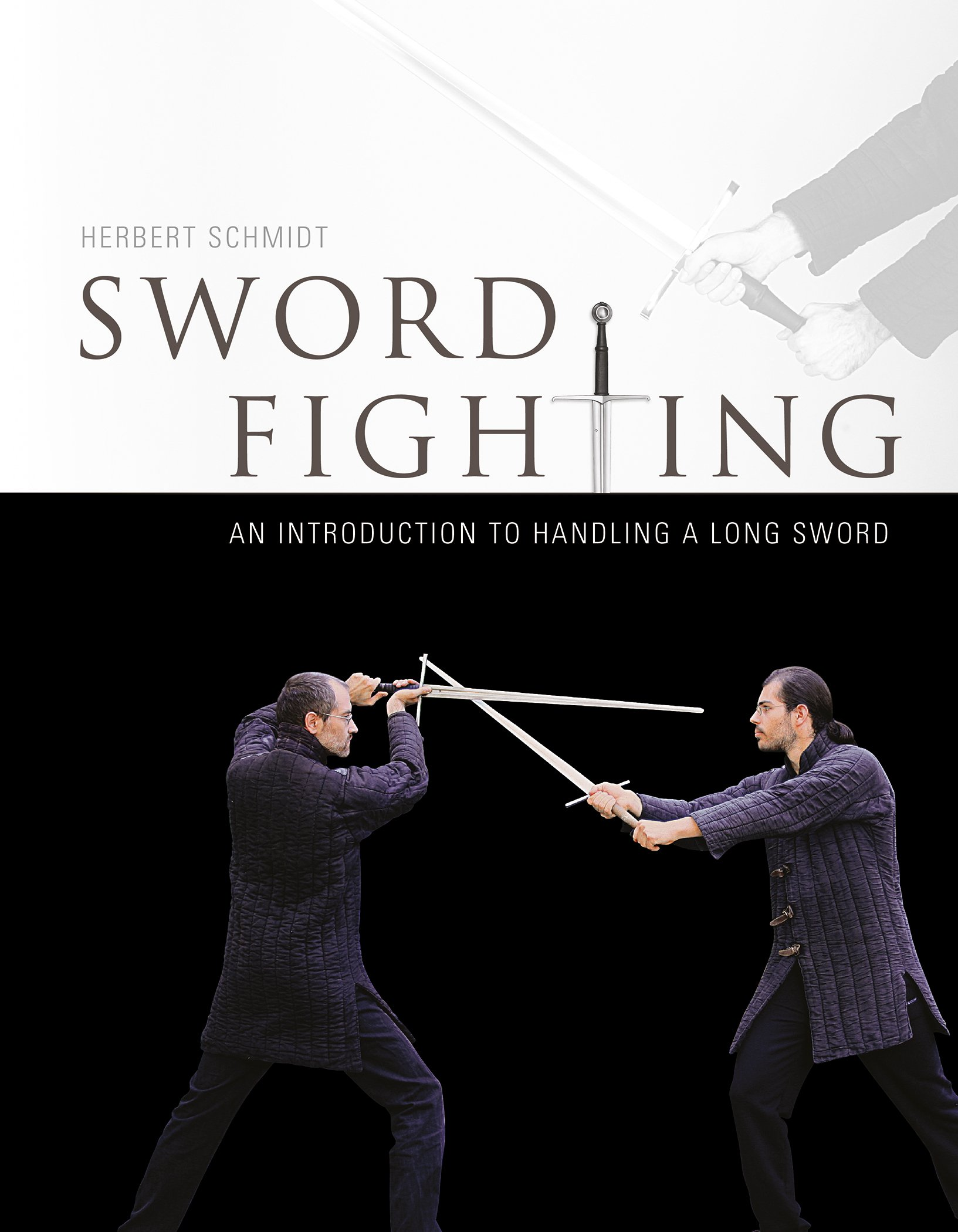 Sword Fighting: An Introduction to handling a Long Sword: Herbert