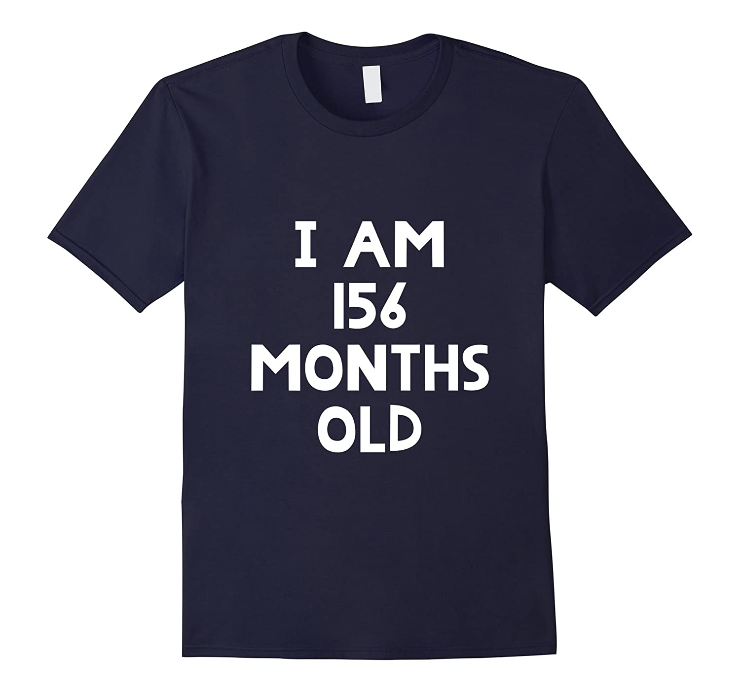 13th Birthday T-Shirt I Am 156 Months Old Funny Gift
