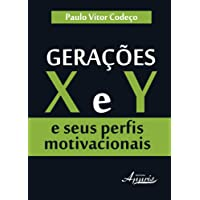 Gerações X e Y e Seus Perfis Motivacionais