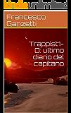 Trappist1-D: ultimo diario del capitano