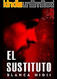 EL SUSTITUTO