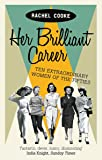 Her Brilliant Career: Ten Extraordinary Women of the Fifties