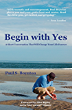 Begin with Yes