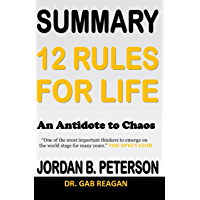 SUMMARY 12 Rules for Life: An Antidote to Chaos Jordan B. Peterson