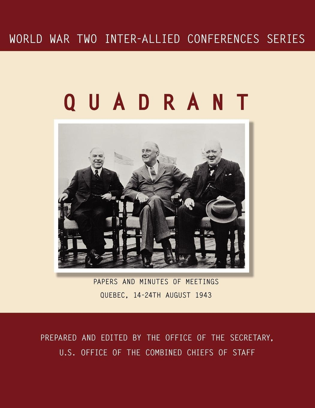 QUADRANT: Quebec, 14-24 August 1943 (World War II Inter-Allied Conferences series) pdf