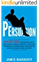 Persuasion: An Ex-SPY's Guide to Master the Art of Mind Control Through Powerful Persuasion Techniques & Conversational Tactics for Ultimate Influence ... (Spy Self-Help Book 4) (English Edition)