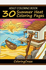Adult Coloring Book: 30 Summer Heat Coloring Pages (2) (Colorful Seasons) Paperback