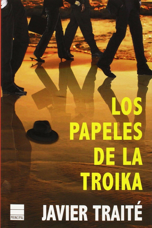 Los Papeles De La Troika (Principal de los Libros): Amazon.es: Traité, Javier: Libros