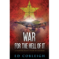 War For the Hell of It: A Fighter Pilot's View of Vietnam (English Edition)