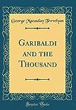 Garibaldi and the Thousand (Classic Reprint)