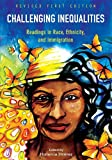 Challenging Inequalities: Readings in Race, Ethnicity, and Immigration