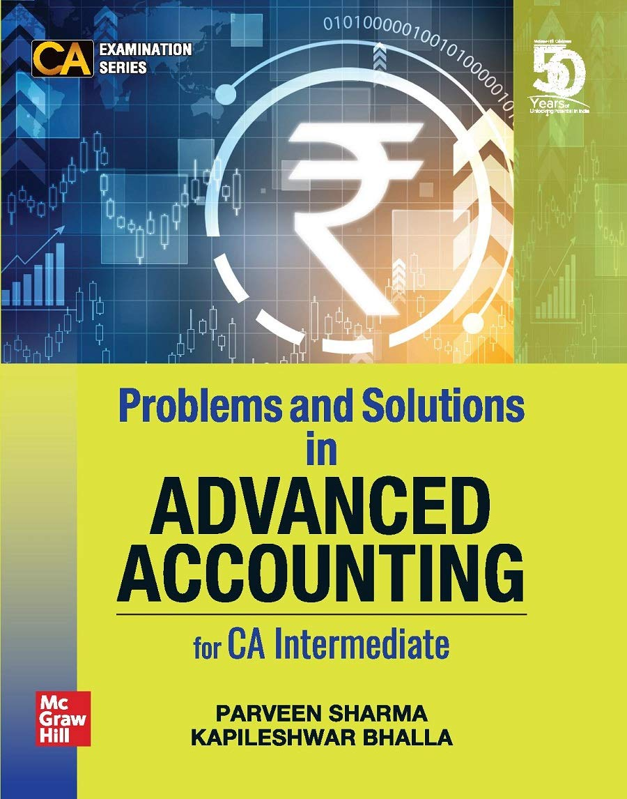 Problems and Solutions in Advanced Accounting for CA Intermediate | For Group 2 – Paper 5 (CA Examination Series)