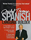 By Michel Thomas Michel Thomas Spanish Language Builder (Michel Thomas Series)