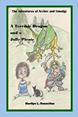 A Terrible Dragon and a Jolly Pirate: The Adventures of Archer and Smudgy Kindle Edition