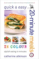 Quick and Easy 20-Minute Meals in Colour Kindle Edition