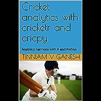 Cricket analytics with cricketr and cricpy: Analytics harmony with R and Python (English Edition)
