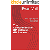 The Comprehensive AP Calculus AB Review: Part Two, Section One: Basic Derivatives (English Edition)