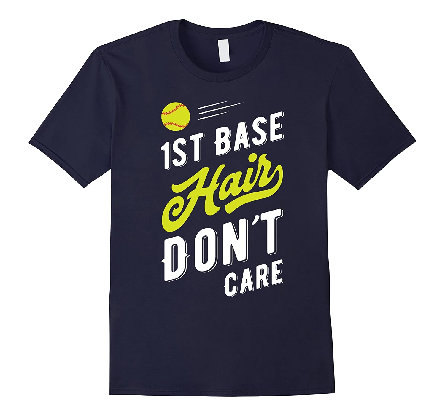 1st Base Hair Don't Care - Funny Women's Softball T-Shirt-4LVS