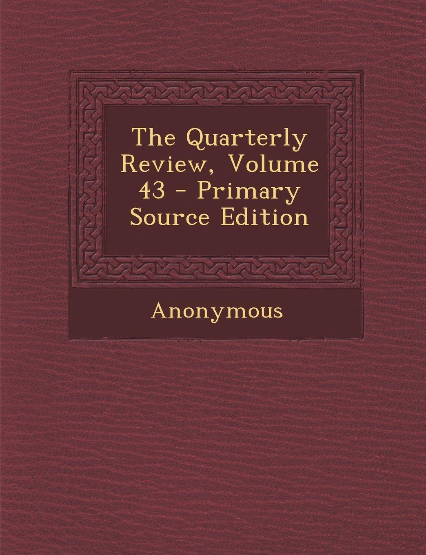 Quarterly Review, Volume 43 ebook