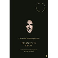 A Year with Swollen Appendices: Brian Eno's Diary (English Edition)