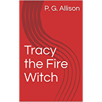 Tracy the Fire Witch (English Edition)